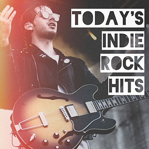 Today's Indie Rock Hits
