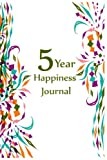 5 Year Happiness Journal: 5 Years Of