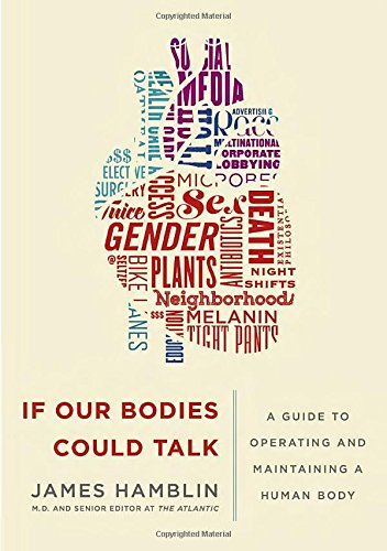 If Our Bodies Could Talk: A Guide to Operating and Maintaining a Human Body