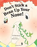 Don't Stick a Bean up Your Nose!, Tj Benham, 0983397147