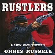 Rustlers: A Balum Series Western, Book 2   Orrin Russell