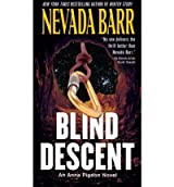 [(Blind Descent)] [by: Nevada Barr]