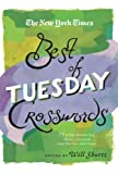 The New York Times Best of Tuesday Crosswords: 75 of Your Favorite Easy Tuesday Crosswords from The New York Times (The New York Times Crossword Puzzles)
