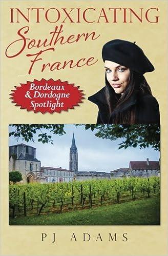 Intoxicating Southern France Bordeaux /& Dordogne Spotlight