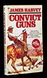 Convict Guns, James Harvey, 0505513668