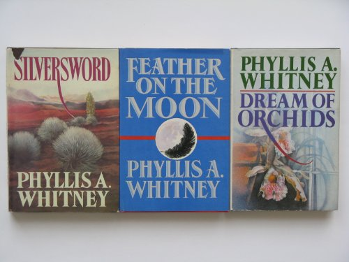 Phyllis Whitney 3 Book Set (Silversword, Feather on the Moon, Dream of Orchids)
