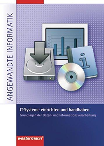 Netzwerke: IT-Systeme einrichten und handhaben: Grundlagen der Daten- und Informationsverarbeitung: Schülerband, 1. Auflage, 2007 (Angewandte Informatik, Band 3)