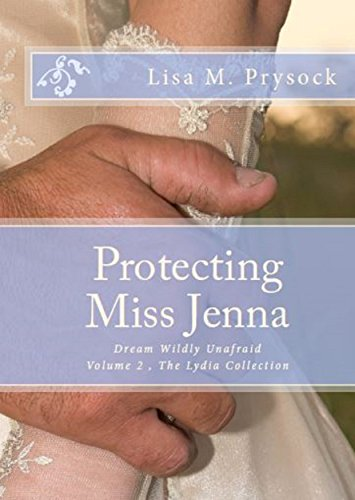 Protecting Miss Jenna: Dream Wildly Unafraid (The Lydia Collection Book 2) by [Prysock, Lisa]