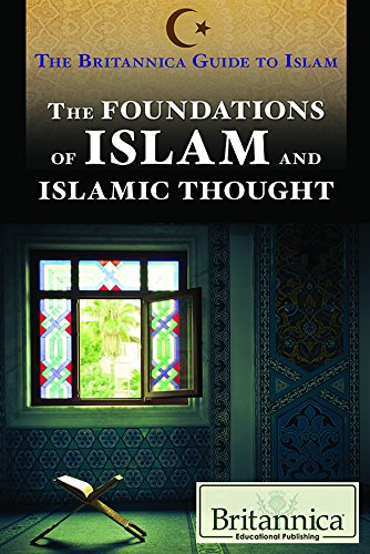 The Foundations of Islam and Islamic Thought (Britannica Guide to Islam)