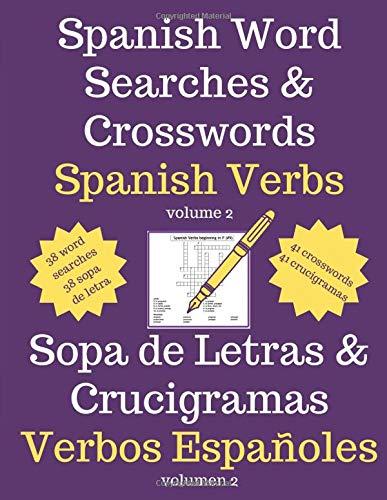 Amazon Com Word Searches And Crosswords In Spanish Sopa De Letras Y Crucigramas En Espanol Spanish Verbs Verbos Espanoles 9798622195372 French Steven Books