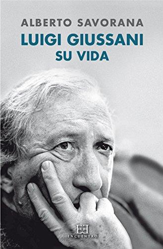 Descargar Libro Luigi Giussani: Su Vida Alberto Savorana