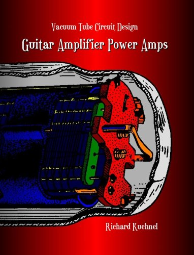 Vacuum Tube Circuit Design: Guitar Amplifier Power (Guitar Tube Amp Book)