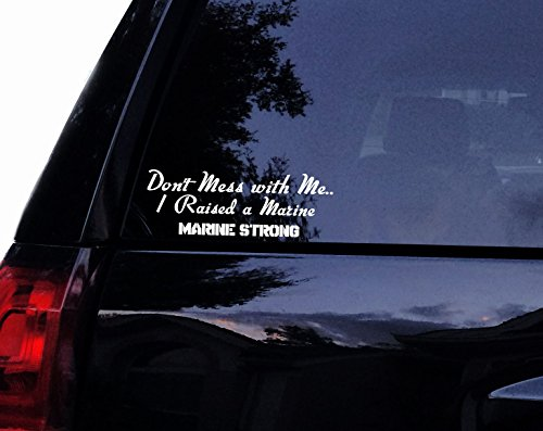 (Dont Mess With Me, I Raised a MARINE Mom Vinyl Car Decal, Laptop Decal, Car Window Wall Sticker (6in, White))