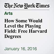 How Some Would Level the Playing Field: Free Harvard Degrees Other by Stephanie Saul Narrated by Barbara Benjamin-Creel