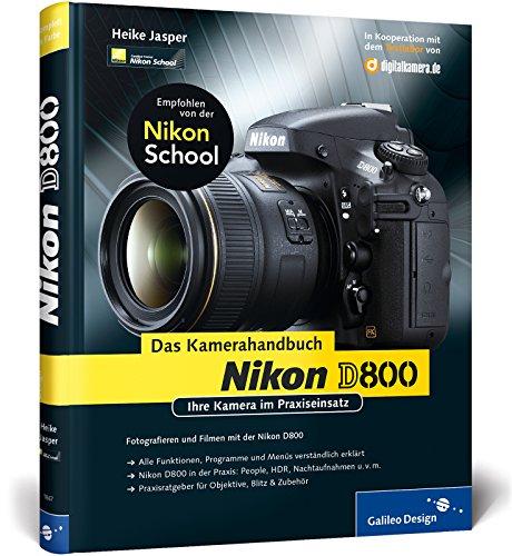 Nikon D800. Das Kamerahandbuch: Ihre Kamera im Praxiseinsatz (Galileo Design)