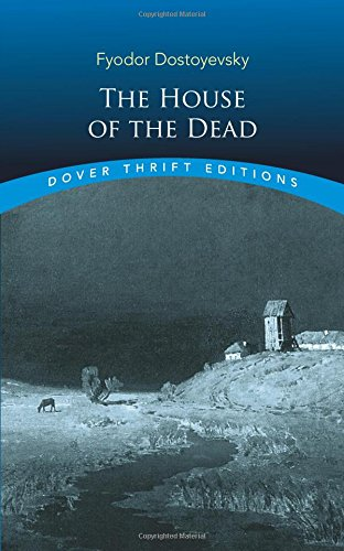 Read Online The House of the Dead (Dover Thrift Editions) PDF