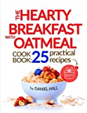 The hearty breakfast with oatmeal. Cookbook: 25 practical recipes. (FULL COLOR)