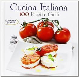 Cucina Italiana 100 Ricette Facili Mariagrazia Villa