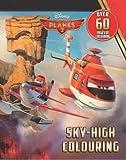 Disney Planes 2 Sky-High Colouring (Disney Planes 2 Fire & Rescue) by Disney (2014) Paperback