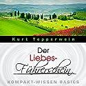 Der Liebes-Führerschein (Kompakt-Wissen Basics) Hörbuch von Kurt Tepperwein Gesprochen von: Kurt Tepperwein