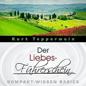 Der Liebes-Führerschein (Kompakt-Wissen Basics) Hörbuch