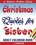 Christmas Quotes for Sister: Adult Coloring Book