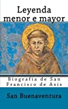 Leyenda menor e mayor: Biografia de San Francisco de Asis (Spanish Edition)