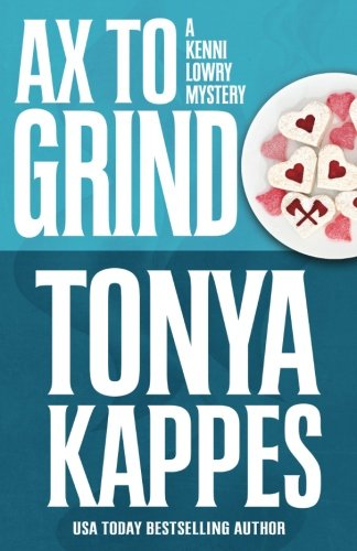 Ax To Grind (A Kenni Lowry Mystery) (Volume 3)
