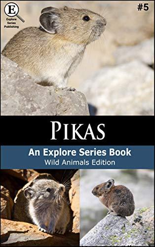 Pikas: An Explore Series Book (Wild Animals Edition 5)