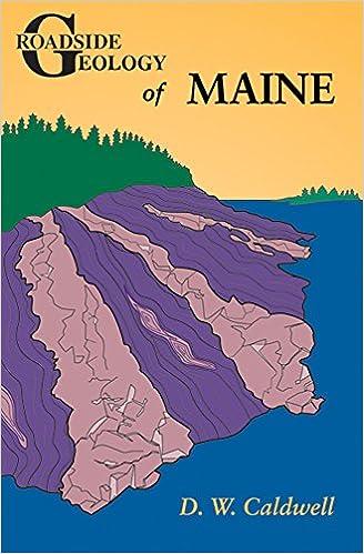 Geologic Map Of Maine.Roadside Geology Of Maine D W Caldwell 9780878423750 Amazon Com