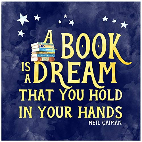A Book is a Dream Art Print. Literary Quote Print. Fine Art Paper, Laminated, or Framed. Multiple Sizes Available for Home, Office, or School.