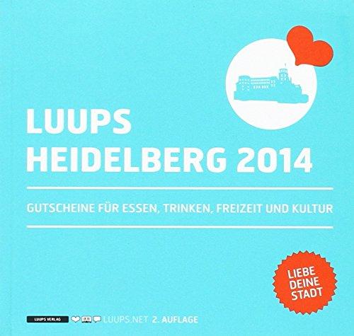 LUUPS - HEIDELBERG 2014: Gutscheine für Essen, Trinken, Freizeit und Kultur