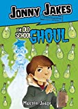 img - for Jonny Jakes Investigates the Old School Ghoul (Middle-grade Novels) book / textbook / text book