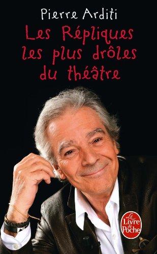 Les Répliques Les Plus Drôles Du Théâtre (Littérature) (French Edition) PDF