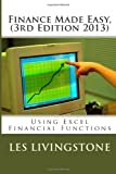 Finance Made Easy, 3rd Edition 2013: Using Microsoft Excel Financial Functions