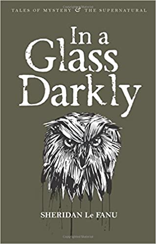 In a glass darkly tales of mystery the supernatural joseph in a glass darkly tales of mystery the supernatural joseph sheridan le fanu 9781840225525 amazon books fandeluxe Image collections