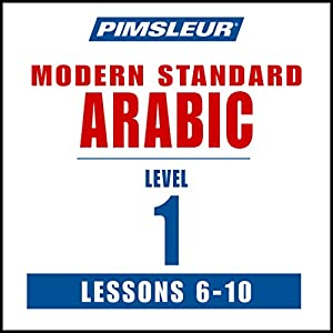 Arabic (Modern Standard) Level 1 Lessons 6-10 Hörbuch