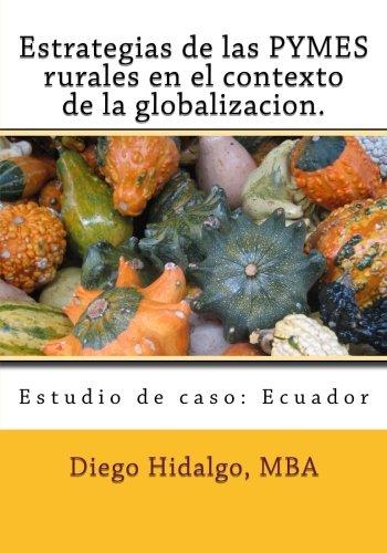 Download Estrategias de las PYMES rurales en el contexto de la globalizacion. (Spanish Edition) PDF