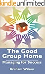 The Good Group Home: Managing for Suc...