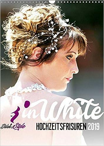 Dilek S Style In White Hochzeitsfrisuren Wandkalender 2019 Din A3
