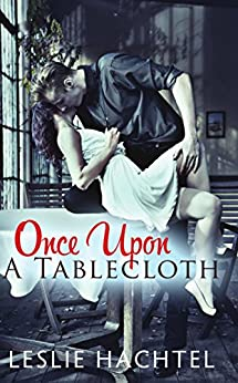 Once Upon a Tablecloth by [Hachtel, Leslie]