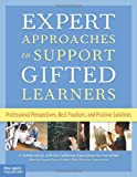 Expert Approaches to Support Gifted Learners, Gifted Assocation, 1575422808