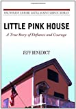 Little Pink House, Jeff Benedict, 0446508624