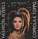Fashion Jewels Coppola e Toppo, Deanna Farneti Cera, 1851496114