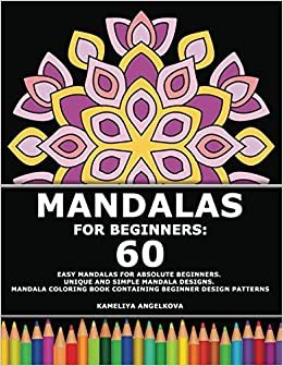 Mandalas For Beginners: 60 Easy Mandalas for Absolute Beginners