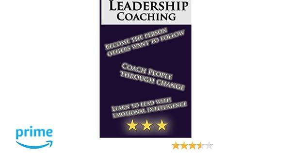 Amazon.com: Leadership Coaching: How to Coach People ...