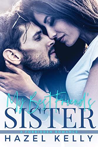 My Best Friend's Sister: A Forbidden Romance (The Masons Book 1) by [Kelly, Hazel]