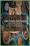 Una Cena Marroqui en Dos Horas: Guias Gourmet para Currantes: Volume 4 (Guias Gourmet al alcance de todos)