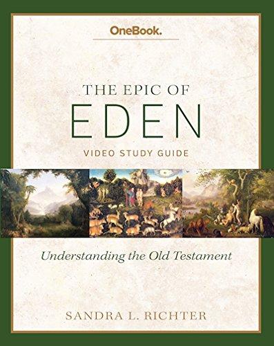Epic of Eden: Understanding the Old Testament Study Guide