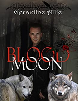 Blood Moon: Werewolves And Shifters by [Allie, Geraldine, Ranoldo, Alicia]